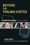 Beyond The Trauma Vortex The Media's Role in healing Trauma