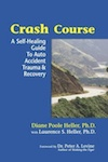 Crash course: a self-healing guide to auto accident trauma & recovery by Heller, Diane Poole, Laurence S Heller