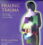 Healing trauma: restoring the wisdom of the body